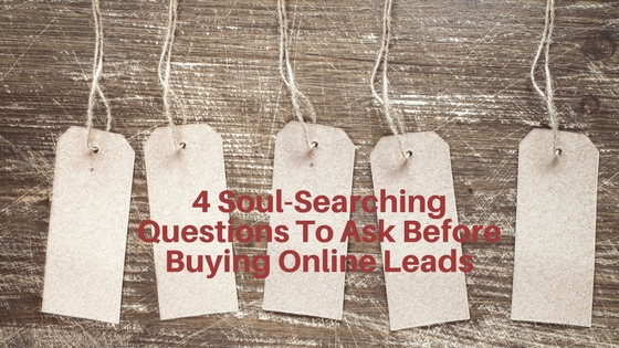 4 Soul-Searching Questions To Ask Before Buying Online Leads