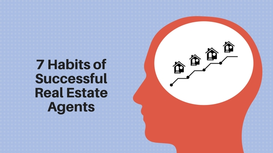 7 Habit of Successful Real Estate Agents