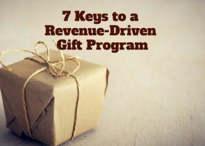 7 Keys to a Revenue-Driven Gift Program