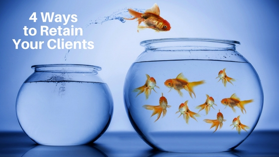 4 Ways to Retain Your Clients